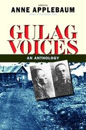 Anne Applebaum » Gulag Voices: An Anthology